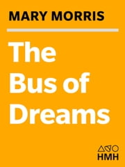 The Bus of Dreams ebook by Mary Morris