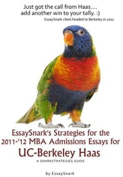 EssaySnark's Strategies for the 2011-'12 MBA Admissions Essays for UC-Berkeley Haas ebook by Essay Snark