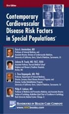 Contemporary Cardiovascular Disease Risk Factors in Special Populations™ ebook by Ezra A. Amsterdam, MD, JoAnne M. Foody,...