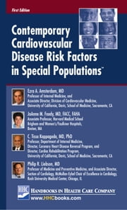 Contemporary Cardiovascular Disease Risk Factors in Special Populations™ ebook by Ezra A. Amsterdam, MD,JoAnne M. Foody, MD, FACC, FAHA,C. Tissa Kappagoda, MD, PhD,Philip R. Liebson, MD