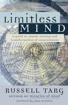 Limitless Mind ebook by Russell Targ