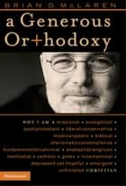 A Generous Orthodoxy ebook by Brian D. McLaren