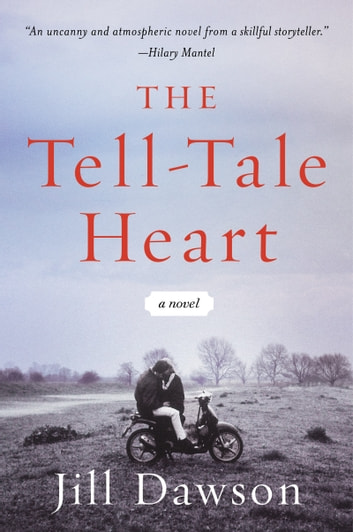 The Tell-Tale Heart - A Novel ebook by Jill Dawson