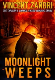 Moonlight Weeps - A Dick Moonlight PI Series, #8 ebook by Vincent Zandri