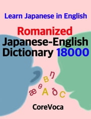 Japanese-English Romanized Dictionary - Learn 18,000 Japanese words in English ebook by Taebum Kim