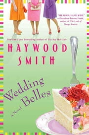 Wedding Belles ebook by Haywood Smith