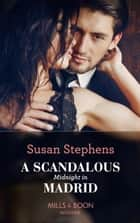 A Scandalous Midnight In Madrid (Mills & Boon Modern) (Passion in Paradise, Book 2) 電子書 by Susan Stephens