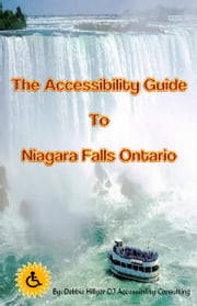 The Accessibility Guide to Niagara Falls Ontario ebook by Debbie Hillyer