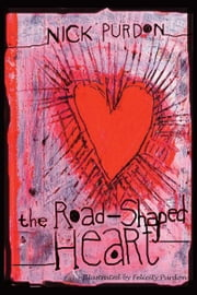 The Road-Shaped Heart ebook by Nick Purdon