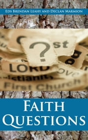 Faith Questions: Most Common Questions ebook by Bishop Brendan  Leahy,Declan  Marmion