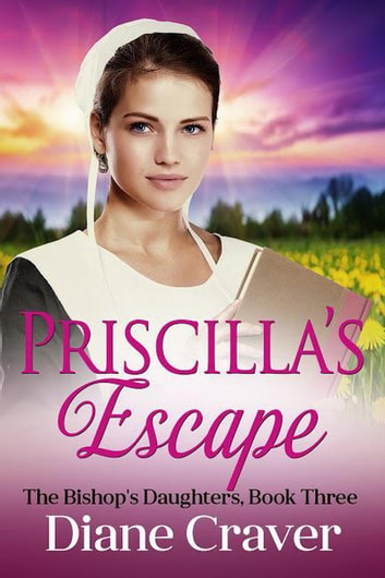 Priscilla's Escape - The Bishop's Daughters, #3 ebook by Diane Craver