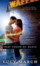 That Touch of Magic ebook by Lucy March