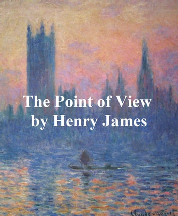 The Point of View ebook by Henry James