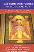 Eastern Orthodoxy in a Global Age ebook by Victor Roudometof,Alexander Agadjanian,Jerry Pankhurst