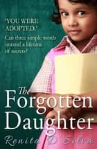 The Forgotten Daughter ebook by Renita D'Silva