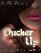 Pucker Up ebook by R. A. Gates