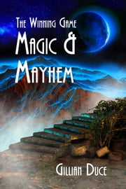Magic And Mayhem - The Winning Game ebook by Gillian Duce
