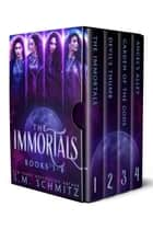 The Complete Immortals Series Boxset - The Immortals Series ebook by