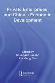 Private Enterprises and China's Economic Development ebook by Shuanglin Lin,Xiaodong Zhu