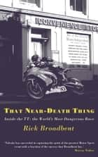 That Near Death Thing ebook by Rick Broadbent
