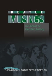 Beatle Musings: The Musical Legacy Of The Beatles ebook by Joel Benjamin