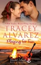Playing For Fun - A Small Town Romance ebook by Tracey Alvarez