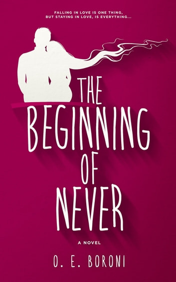 The Beginning of Never ebook by O. E. Boroni