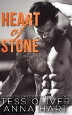 Heart of Stone ebook by Tess Oliver, Anna Hart