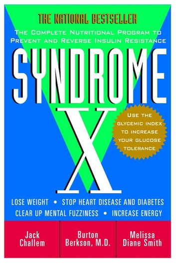 Syndrome x ebook by jack challem 9780470311981 rakuten kobo syndrome x the complete nutritional program to prevent and reverse insulin resistance ebook by jack fandeluxe PDF