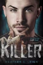 Killer ebook by Heather C. Leigh