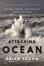 The Attacking Ocean ebook by Brian Fagan