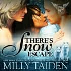There's Snow Escape audiobook by Milly Taiden