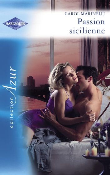 Passion sicilienne (Harlequin Azur) ebook by Carol Marinelli