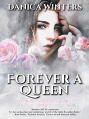 Forever a Queen - The Irish Traveller Series, #3 ebook by Danica Winters