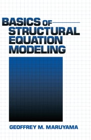 Basics of Structural Equation Modeling ebook by Dr. Geoffrey M. Maruyama