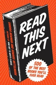 Read This Next - 500 of the Best Books You'll Ever Read ebook by Howard Mittelmark,Sandra Newman