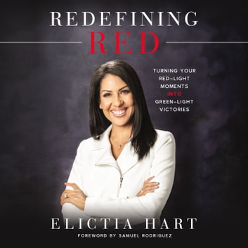 Redefining Red - Turning Your Red-Light Moments into Green-Light Victories audiobook by Elictia Hart