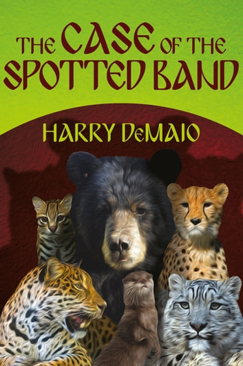 The Case of the Spotted Band ebook by Harry DeMaio