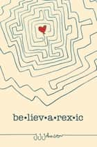 Believarexic ebook by J. J. Johnson