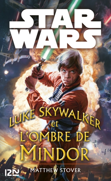 Star Wars - Luke Skywalker et l'ombre de Mindor eBook by Matthew STOVER