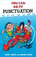 You Can Do It: Punctuation ebook by Andy Seed, Roger Hurn