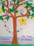 The Tree of Wishes ebook by Eleftheria Vitanopoulou