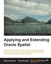 Applying and Extending Oracle Spatial ebook by Simon Greener, Siva Ravada