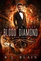 Blood Diamond ebook by R.J. Blain