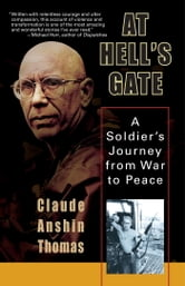 At Hell's Gate - A Soldier's Journey from War to Peace ebook by Claude Anshin Thomas
