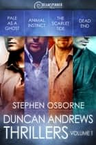 The Duncan Andrews Thrillers Vol. 1 ebook by Stephen Osborne