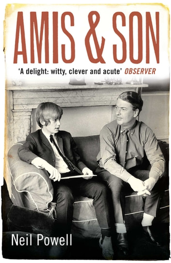 Amis & Son ebook by Neil Powell