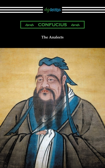 The Analects (Translated by James Legge with an Introduction by Lionel Giles) ebook by Confucius