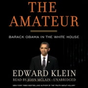 The Amateur - Barack Obama in the White House audiobook by Edward Klein