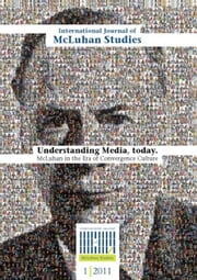Understanding Media, Today 2011-12 - McLuhan in the Era of Convergence Culture ebook by Varios autores
